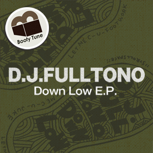 BT 009  D.J.Fulltono  /  Down Low E.P.